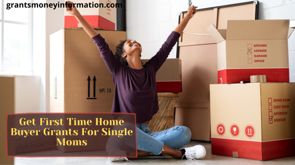 Get First Time Home Buyer Grants For Single Moms