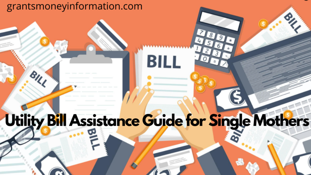 Utility Bill Assistance Guide for Single Mothers