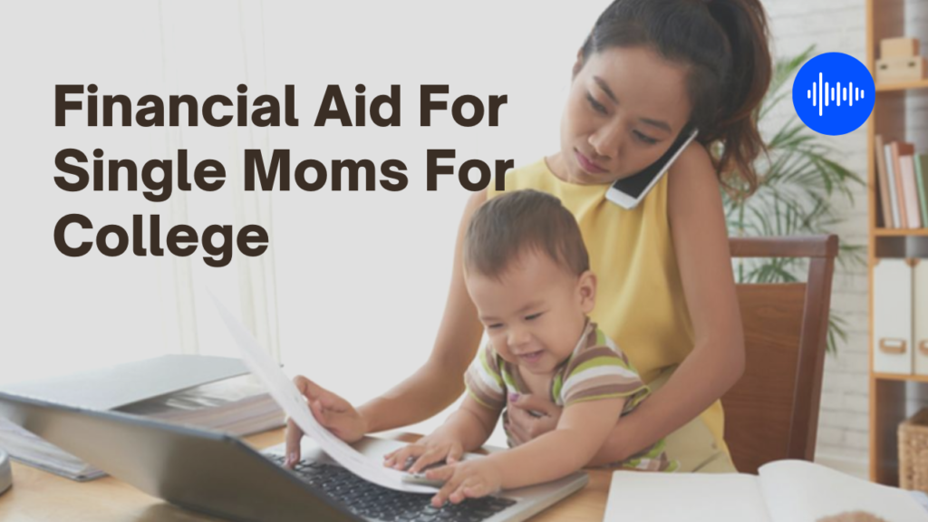 Financial Aid For Single Moms For College