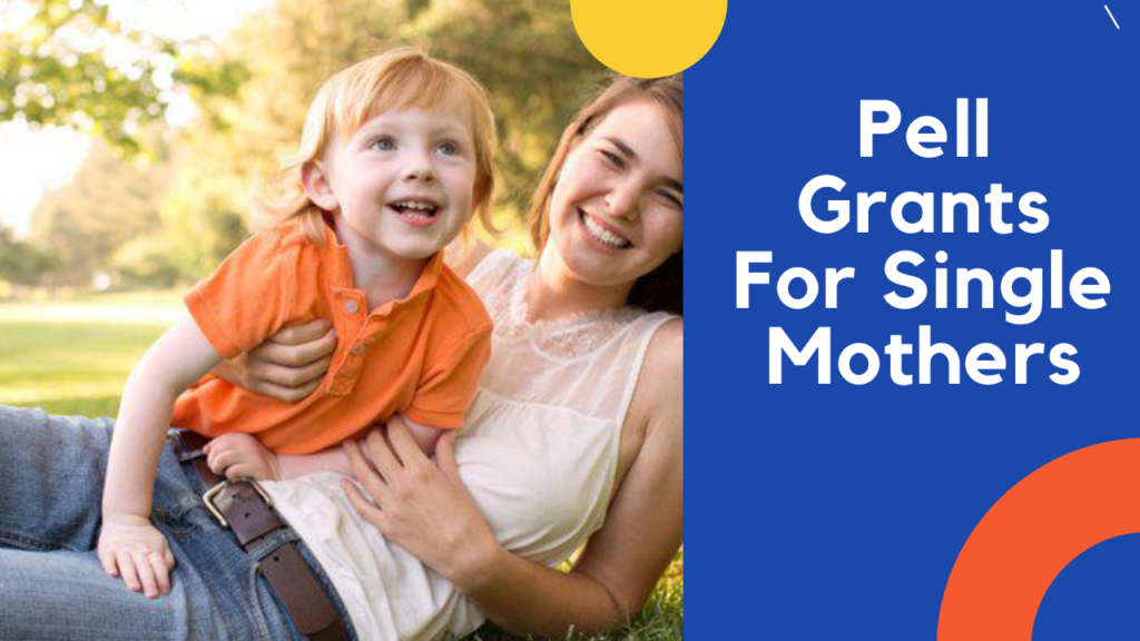 Pell Grants For Single Mothers