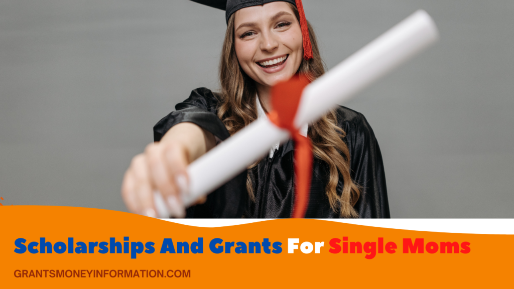 Scholarships And Grants For Single Moms