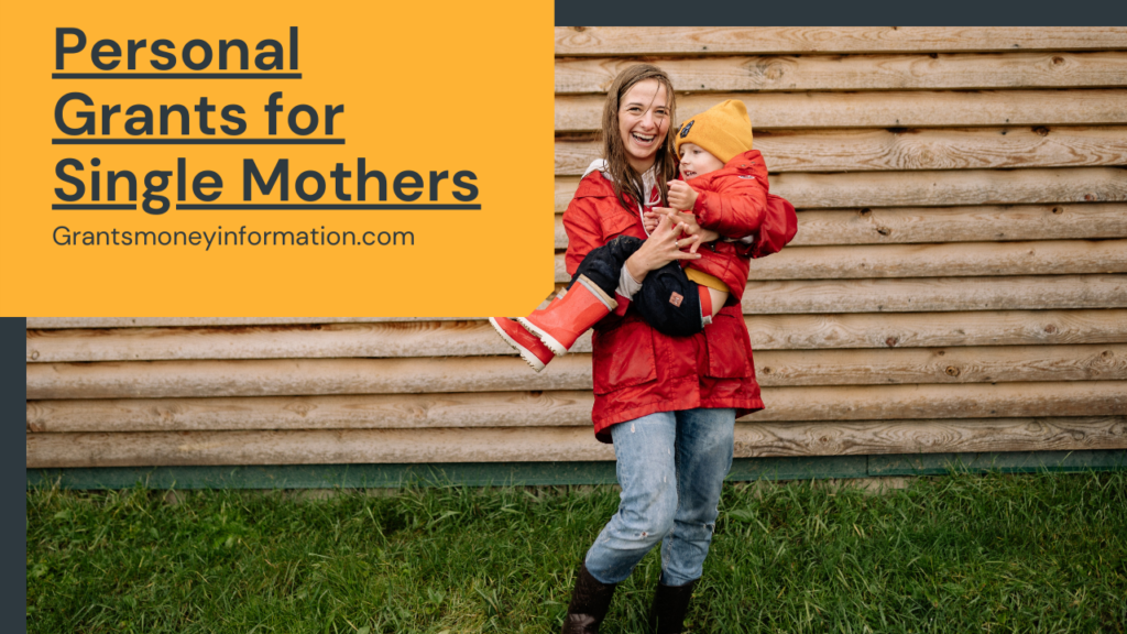 Personal Grants for Single Mothers